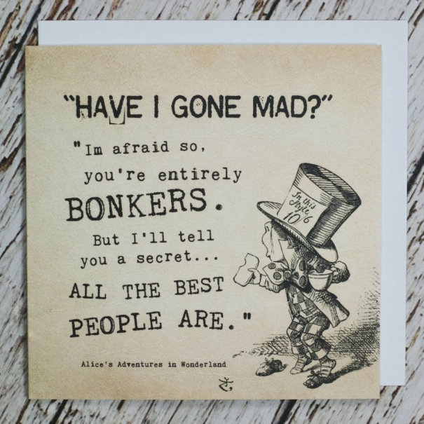 Have I Gone Mad Quote Have I Gone Mad Quote Alice In Wonderland Quotes Mad Hatter Have I
